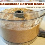 Homemade Refried Beans; Easy, cheap, Yummy, Healthy