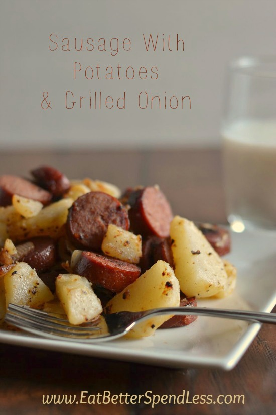 Sausage with Potatoes & Grilled onion is a quick, healthy meal that's easy to make and delicious.