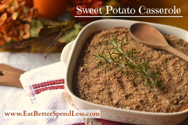 Sweet Potato Casserole with Pecan Crumble Topping: easy and freezer-friendly www.EatBetterSpendLess.com