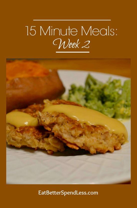 15 Minute Meals- Week 2