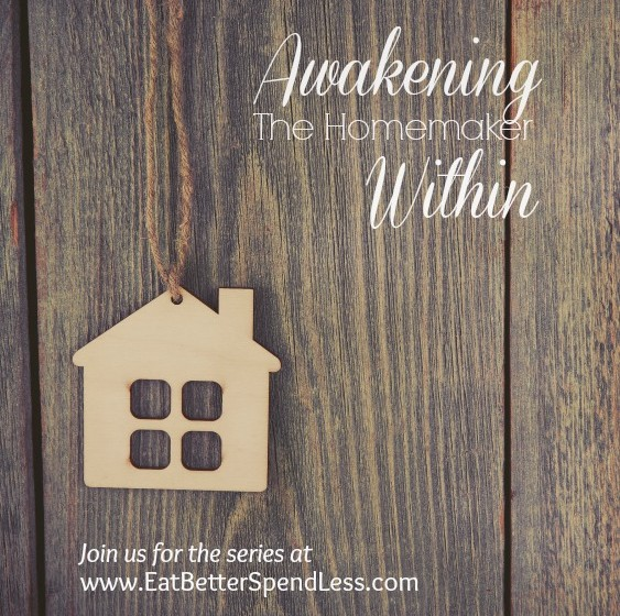 Awakening the Homemaker Within