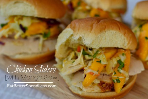 Chicken Sliders with Mango Slaw This, my friends, is the sandwich that saved me about $30.00. And my picky eater liked it so it's a total win!