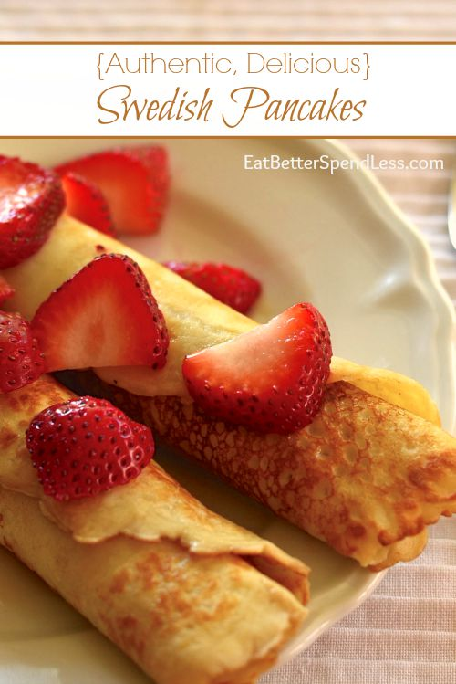 My grandmother came to America, from Sweden, as a young adult. She taught us how to make many foods, including these authentic Swedish Pancakes. With only 4 ingredients, they are super easy to make. It's a great kid-friendly recipe.